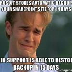 A cautionary tale of relying on the automatic backups in SharePoint Online